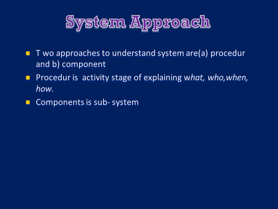 T wo approaches to understand system are(a) procedur and b) component T wo approaches to understand system are(a) procedur and b) component Procedur i