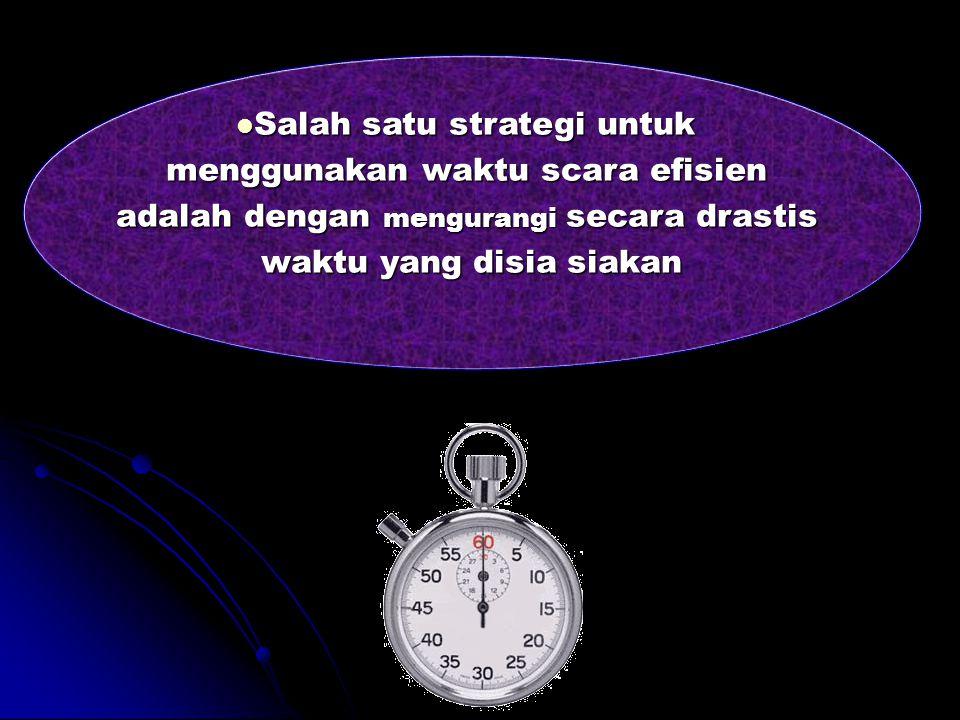 Jika anda menghargai waktu anda, Jika anda menghargai waktu anda, maka rencanaknlah dahulu bagimana anda akan mengahabiskan waktu anda