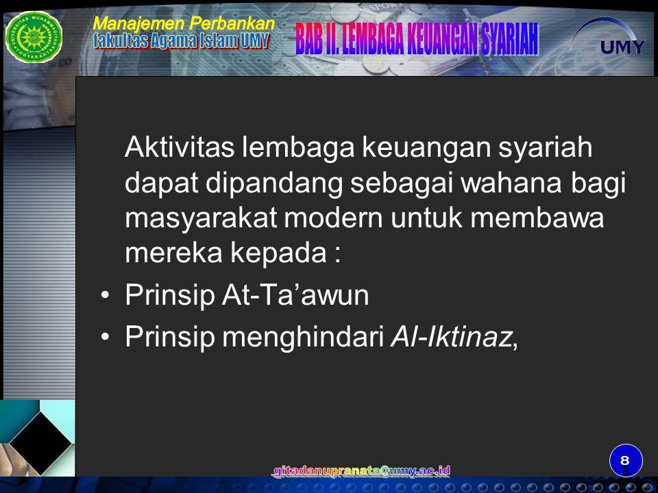 9 9 Prinsip At-Ta'awun, yaitu saling tolong menolong di antara anggota masyarakat untuk kebaikan.