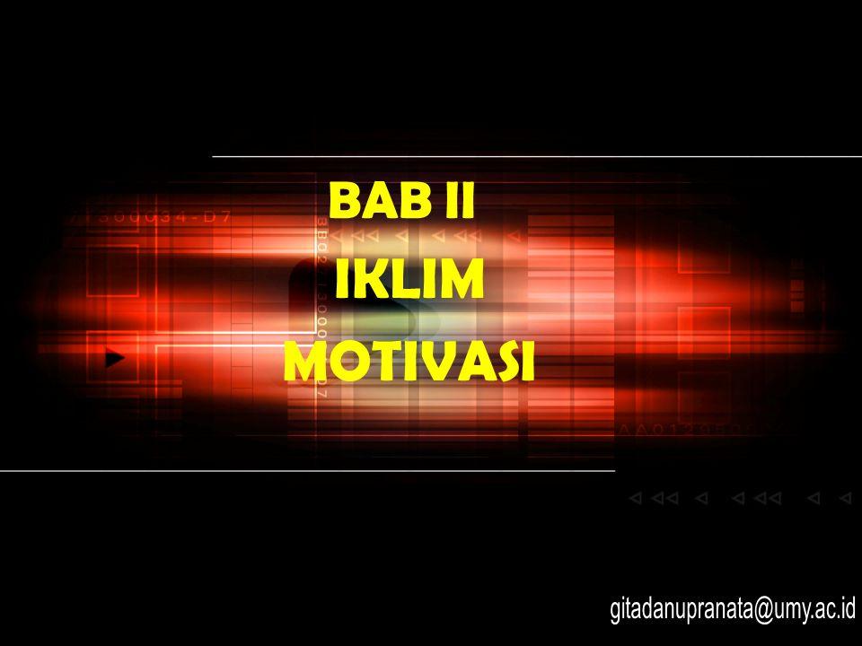 Bisnis Pengantar MM UMY IX12 Teori tetes Air : Motivasi dimulai dari atas