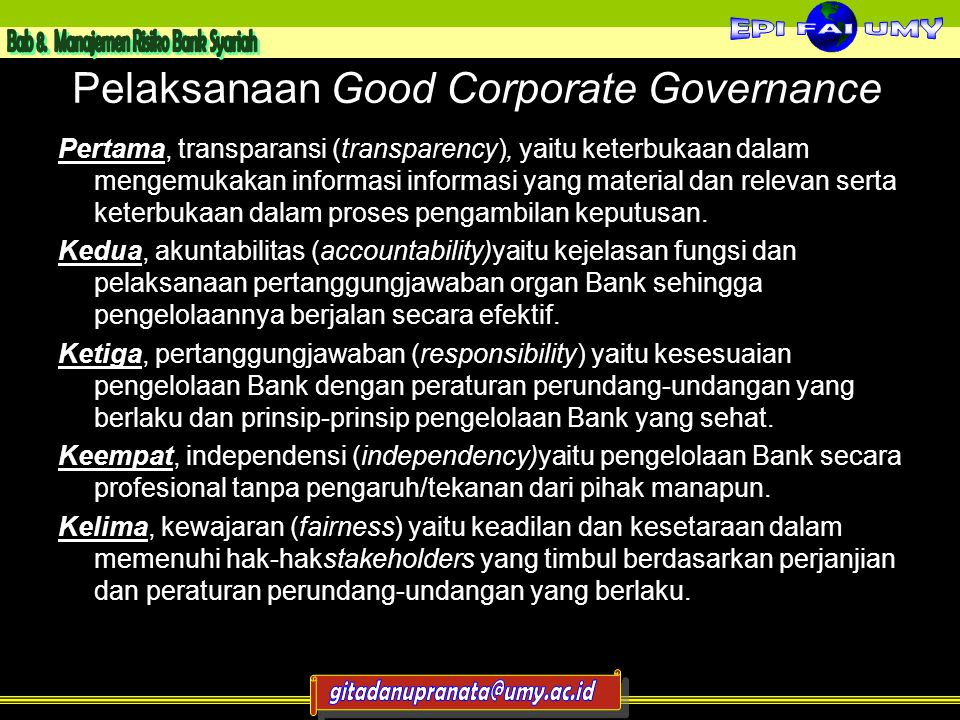 Pelaksanaan Good Corporate Governance Pertama, transparansi (transparency), yaitu keterbukaan dalam mengemukakan informasi informasi yang material dan relevan serta keterbukaan dalam proses pengambilan keputusan.