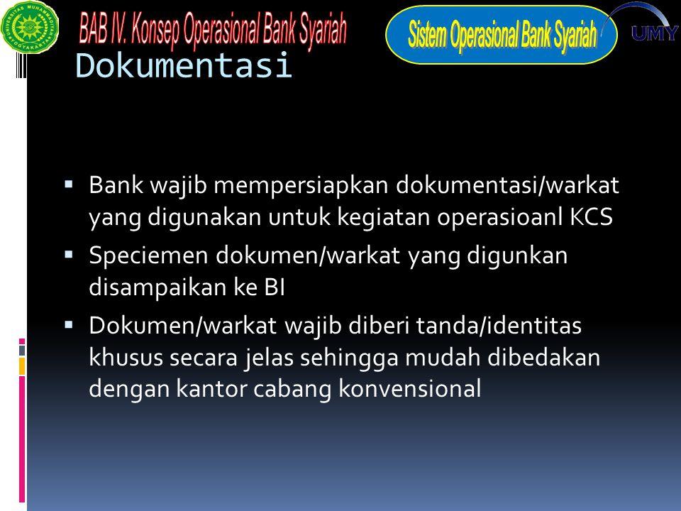Dokumentasi  Bank wajib mempersiapkan dokumentasi/warkat yang digunakan untuk kegiatan operasioanl KCS  Speciemen dokumen/warkat yang digunkan disam
