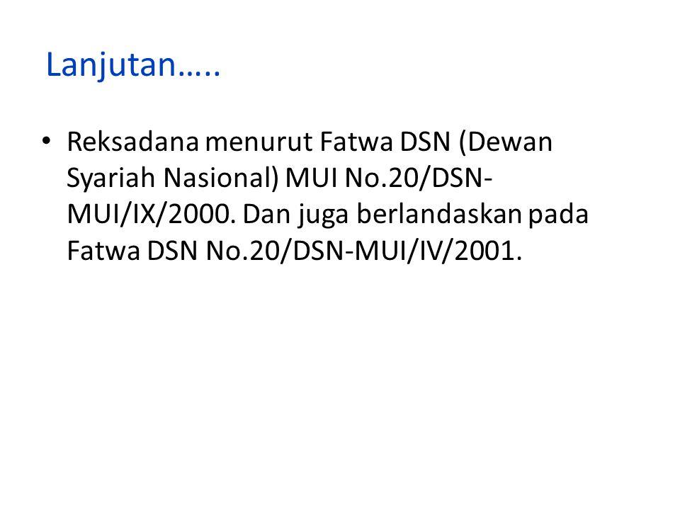 Lanjutan…..Reksadana menurut Fatwa DSN (Dewan Syariah Nasional) MUI No.20/DSN- MUI/IX/2000.
