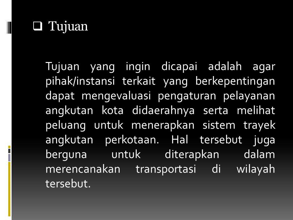  Batasan Masalah Pada permasalahan ini hanya dibatasi pada :  Tingkat mobilitas manusia dalam lingkupan sistem transportasi.