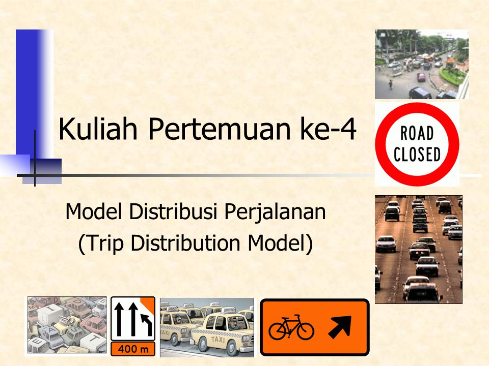 Model Distribusi Perjalanan (Trip Distribution Model) Kuliah Pertemuan ke-4