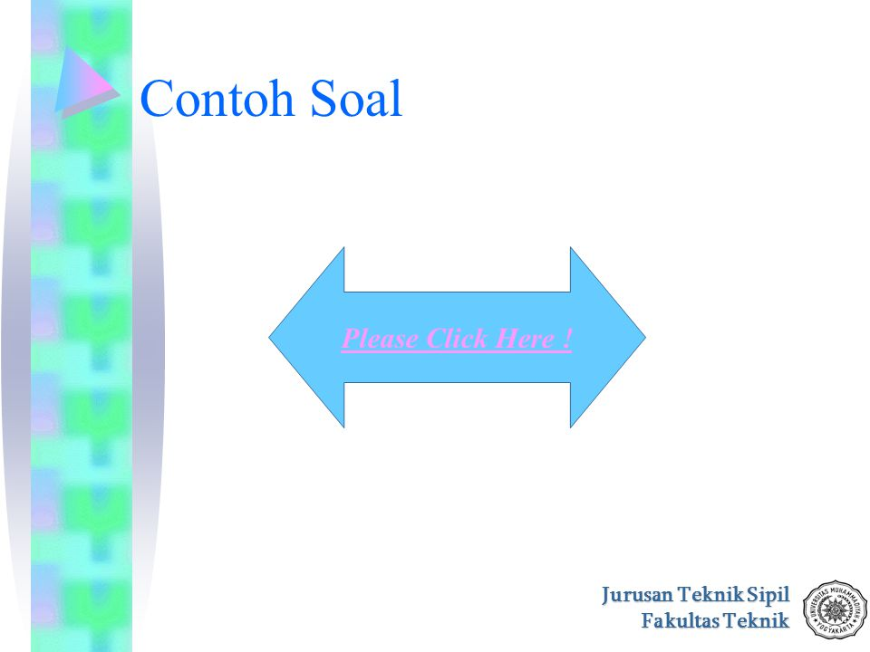 Jurusan Teknik Sipil Fakultas Teknik Contoh Soal Please Click Here !