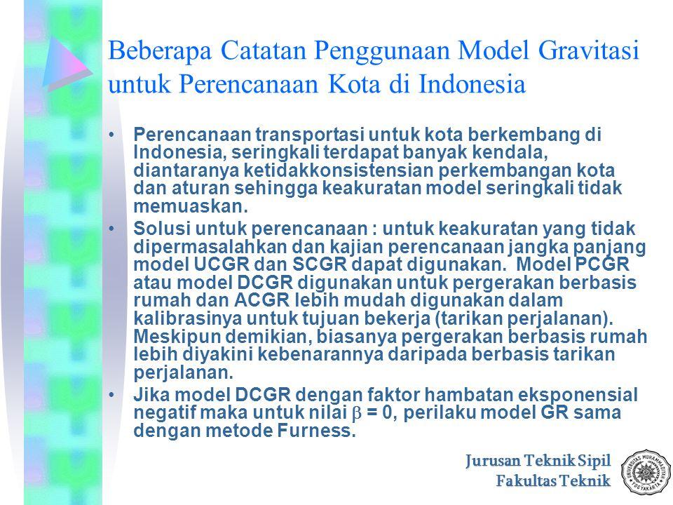 Jurusan Teknik Sipil Fakultas Teknik Beberapa Catatan Penggunaan Model Gravitasi untuk Perencanaan Kota di Indonesia Perencanaan transportasi untuk ko