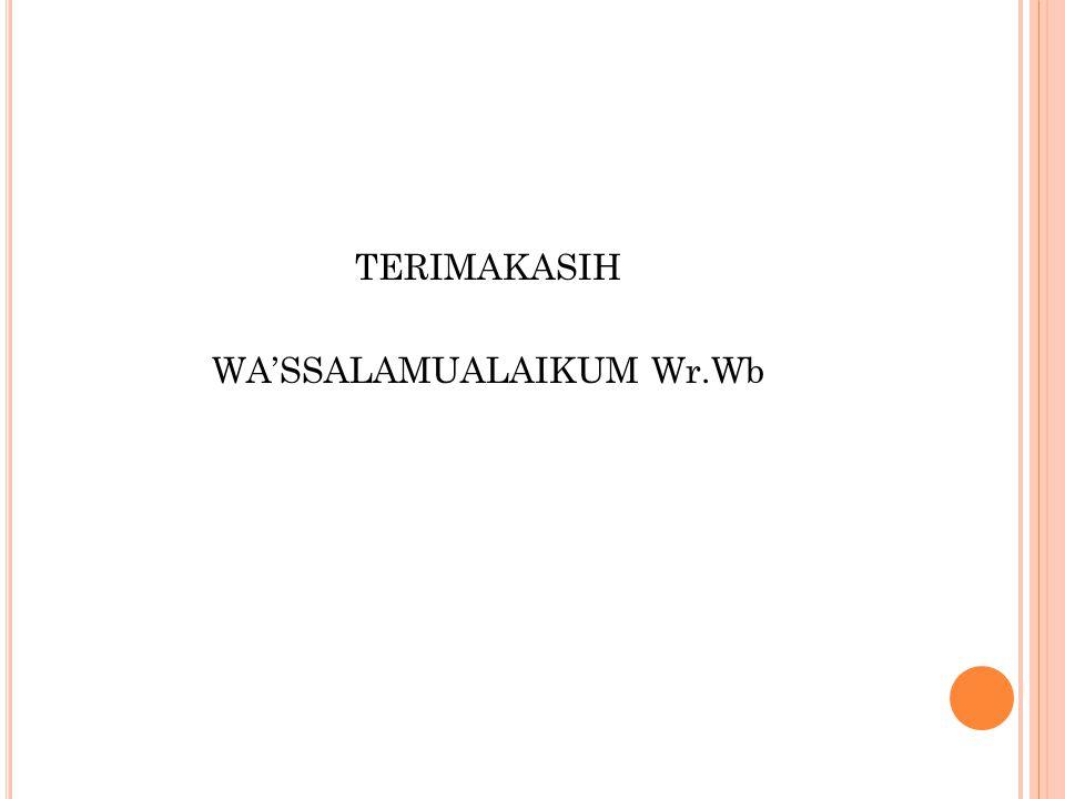 TERIMAKASIH WA'SSALAMUALAIKUM Wr.Wb