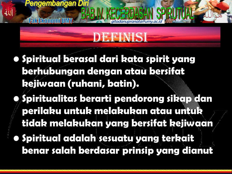 Definisi Spiritual berasal dari kata spirit yang berhubungan dengan atau bersifat kejiwaan (ruhani, batin).