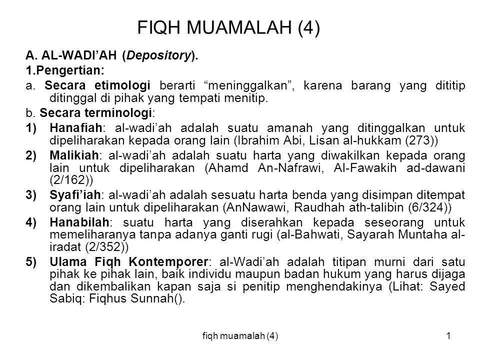 """fiqh muamalah (4)1 FIQH MUAMALAH (4) A. AL-WADI'AH (Depository). 1.Pengertian: a. Secara etimologi berarti """"meninggalkan"""", karena barang yang dititip"""
