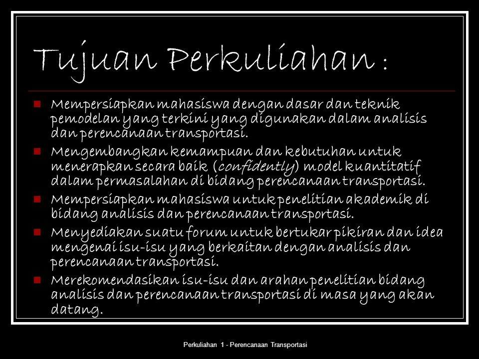 TIME IS END, GUYS!, CONTINUE TO NEXT SESSION Any Question? Perkuliahan 1 - Perencanaan Transportasi