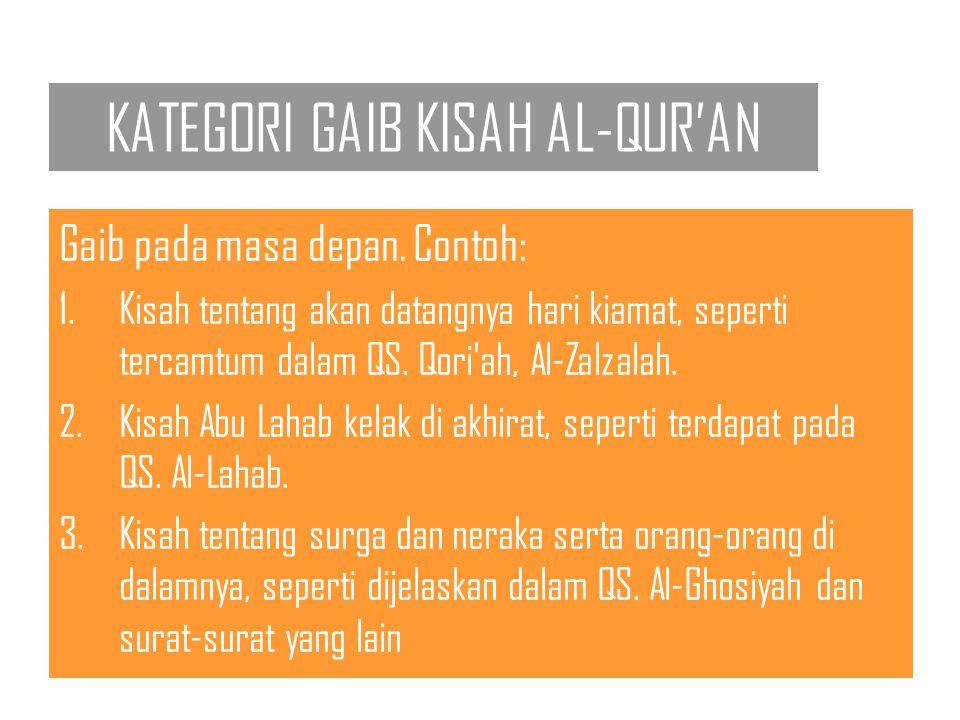 KATEGORI GAIB KISAH AL-QUR'AN Gaib pada masa depan.