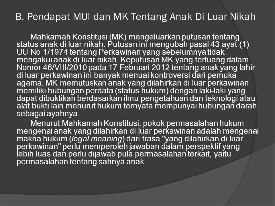 B. Pendapat MUI dan MK Tentang Anak Di Luar Nikah Mahkamah Konstitusi (MK) mengeluarkan putusan tentang status anak di luar nikah. Putusan ini menguba