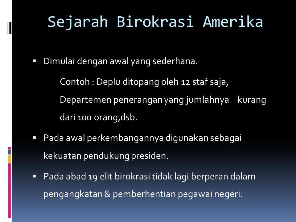 Jenis-jenis Birokrasi Amerika  Departemen Bagian dari kabinet yang dipimpin oleh sekretaris atau menteri.
