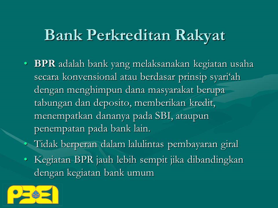 BPR adalah bank yang melaksanakan kegiatan usaha secara konvensional atau berdasar prinsip syari'ah dengan menghimpun dana masyarakat berupa tabungan dan deposito, memberikan kredit, menempatkan dananya pada SBI, ataupun penempatan pada bank lain.BPR adalah bank yang melaksanakan kegiatan usaha secara konvensional atau berdasar prinsip syari'ah dengan menghimpun dana masyarakat berupa tabungan dan deposito, memberikan kredit, menempatkan dananya pada SBI, ataupun penempatan pada bank lain.