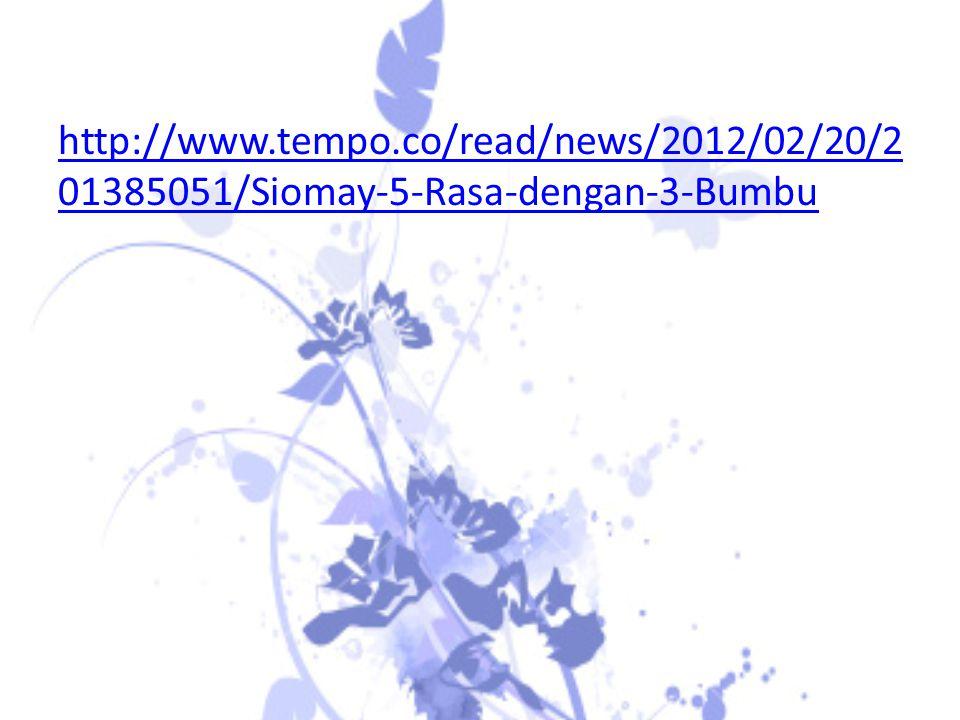 http://www.tempo.co/read/news/2012/02/20/2 01385051/Siomay-5-Rasa-dengan-3-Bumbu