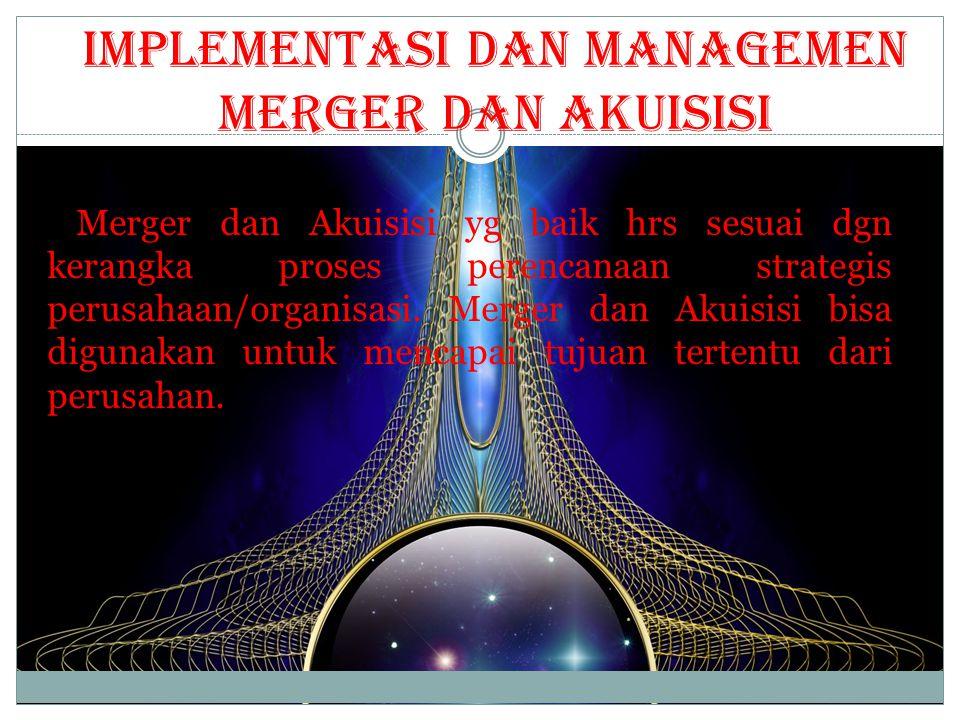 Langkah-langkah yg diperlukan utk Merger dan Akuisisi yg baik 1.