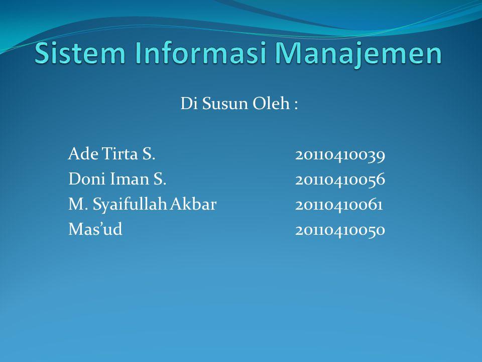 Di Susun Oleh : Ade Tirta S.20110410039 Doni Iman S.20110410056 M.