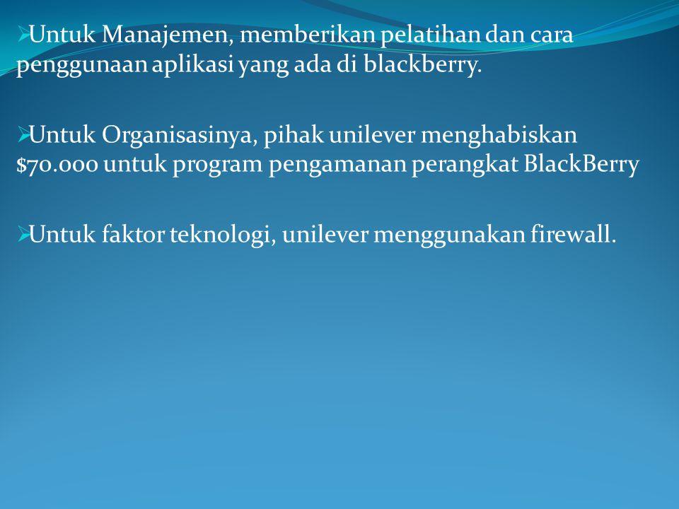  Untuk Manajemen, memberikan pelatihan dan cara penggunaan aplikasi yang ada di blackberry.