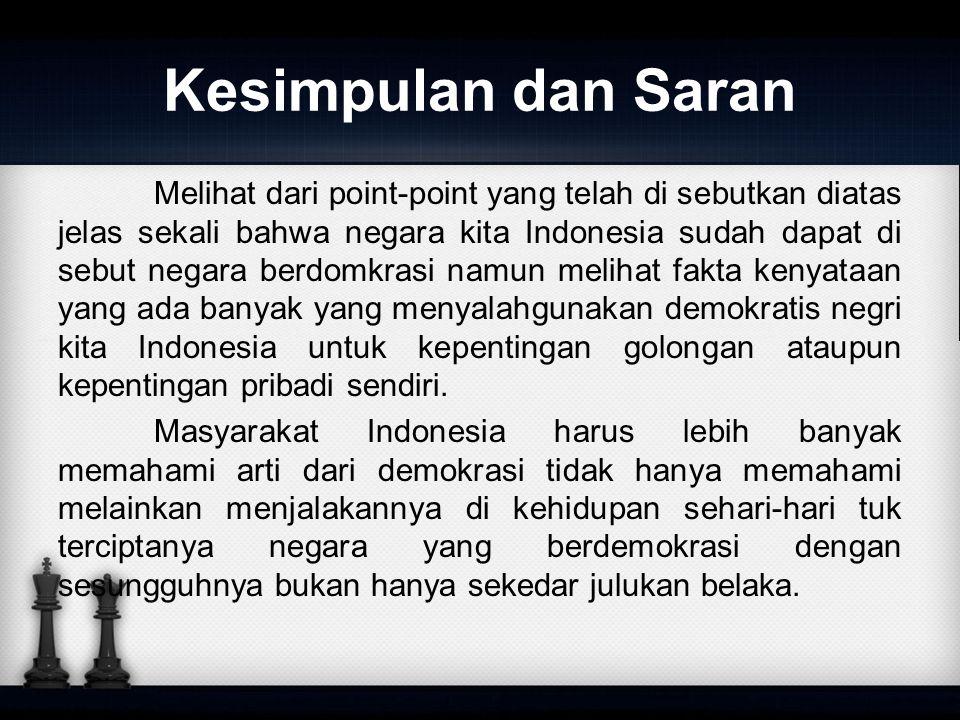 Kesimpulan dan Saran Melihat dari point-point yang telah di sebutkan diatas jelas sekali bahwa negara kita Indonesia sudah dapat di sebut negara berdo