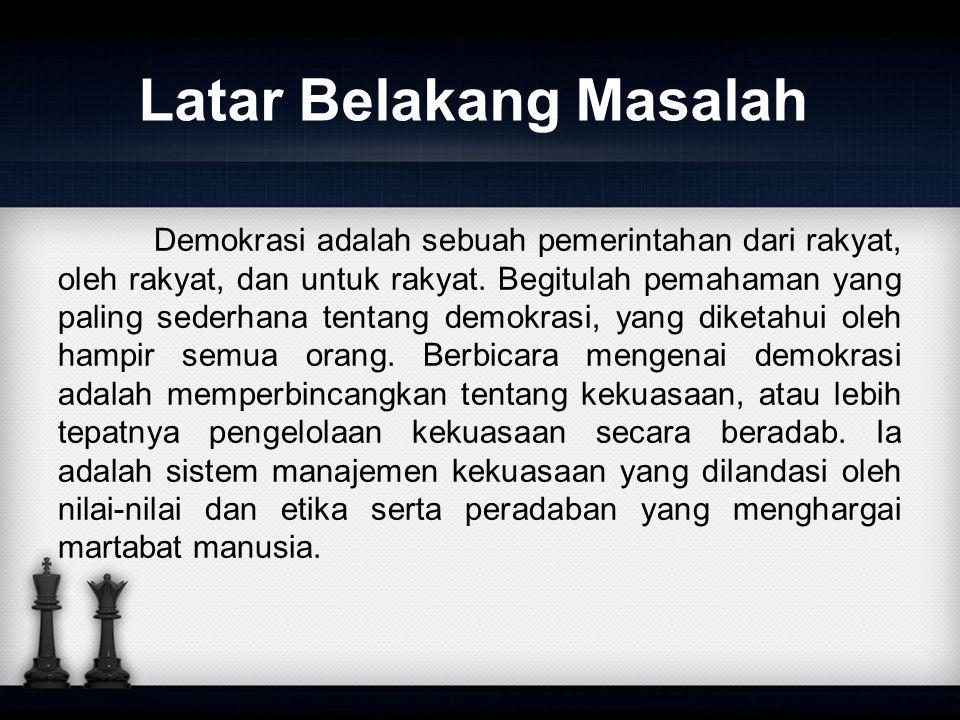Pelaku utama demokrasi adalah kita semua, setiap orang yang selama ini selalu diatasnamakan namun tak pernah ikut menentukan.