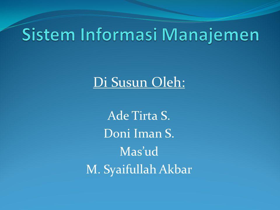 Di Susun Oleh: Ade Tirta S. Doni Iman S. Mas'ud M. Syaifullah Akbar