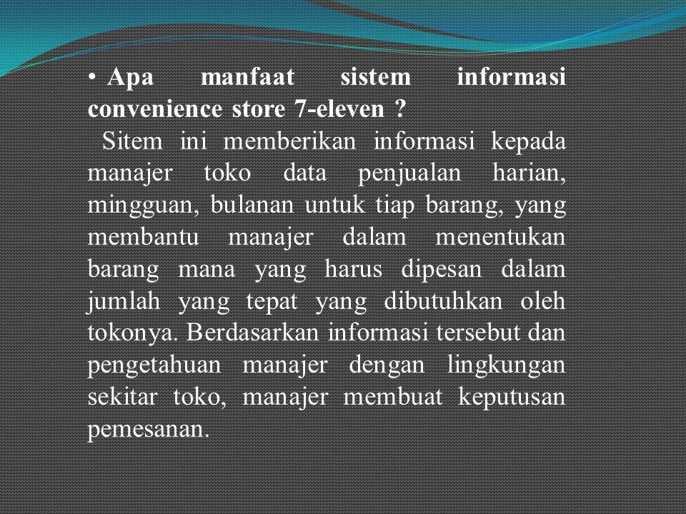 Apa manfaat sistem informasi convenience store 7-eleven .
