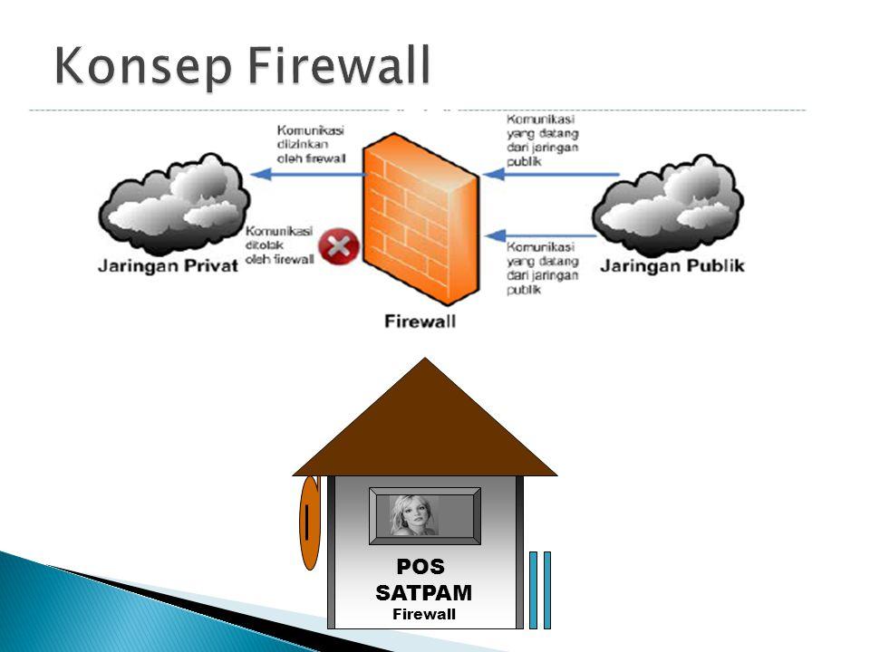  Firewall adalah suatu mekanisme, sehingga suatu client dari luar dilarang/dibolehkan mengakses ke dalam jaringan (atau client yang berada di dalam dilarang/dibolehkan mengakses keluar jaringan) berdasarkan aturan-aturan yang ditetapkan.