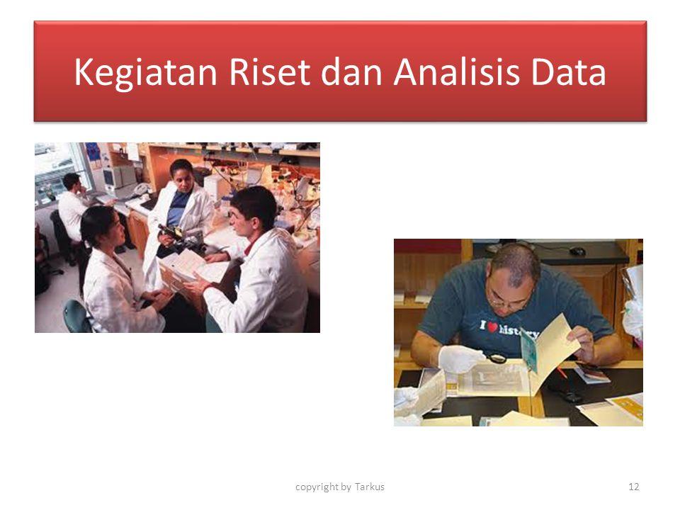 Kegiatan Riset dan Analisis Data copyright by Tarkus12