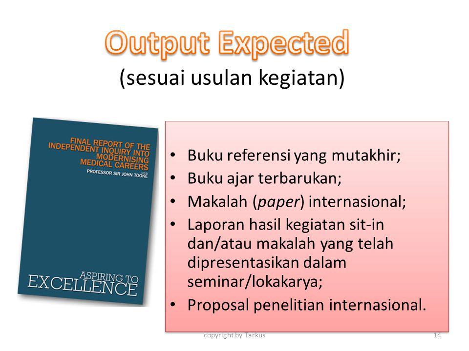 (sesuai usulan kegiatan) Buku referensi yang mutakhir; Buku ajar terbarukan; Makalah (paper) internasional; Laporan hasil kegiatan sit-in dan/atau mak