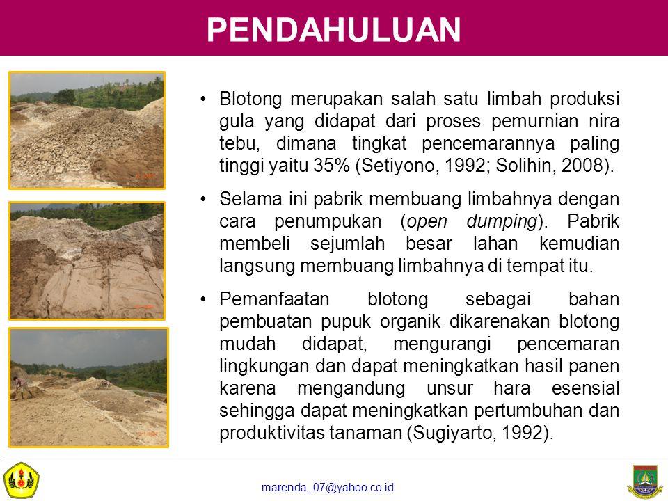 marenda_07@yahoo.co.id TUJUAN PENELITIAN 1.mengetahui pengaruh pemberian dekomposer, aerasi dan fosfat alam terhadap laju dekomposisi kompos kompos blotong di Cilegon.