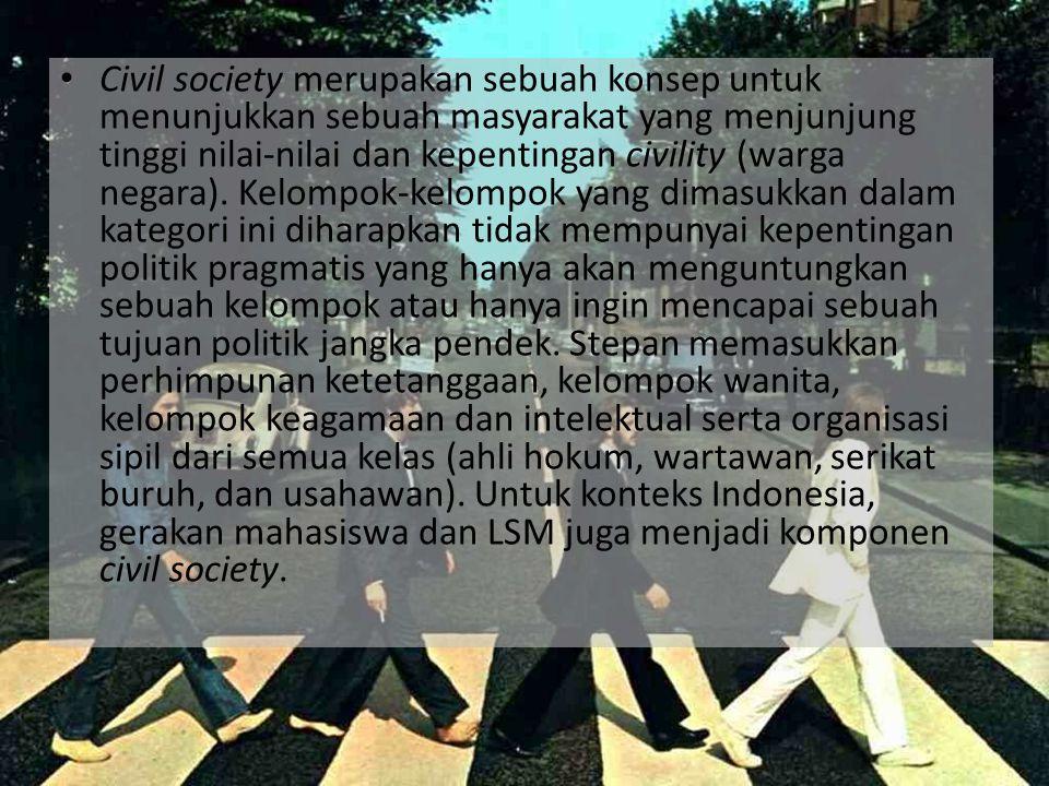 Civil society merupakan sebuah konsep untuk menunjukkan sebuah masyarakat yang menjunjung tinggi nilai-nilai dan kepentingan civility (warga negara).