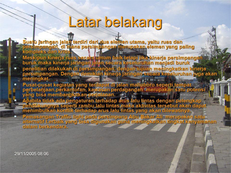 Latar belakang  Suatu jaringan jalan terdiri dari dua elemen utama, yaitu ruas dan persimpangan, di mana persimpangan merupakan elemen yang paling ko