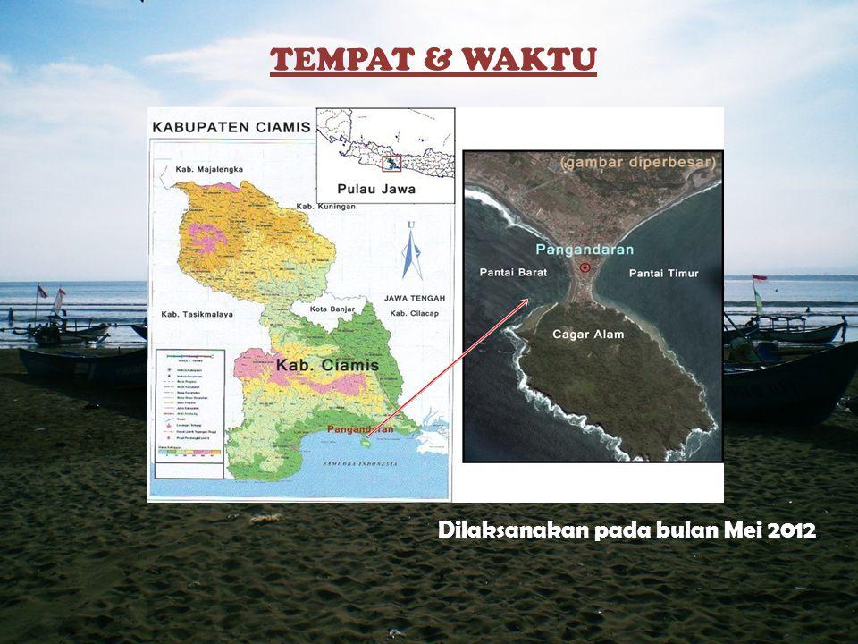 TEMPAT & WAKTU Dilaksanakan pada bulan Mei 2012