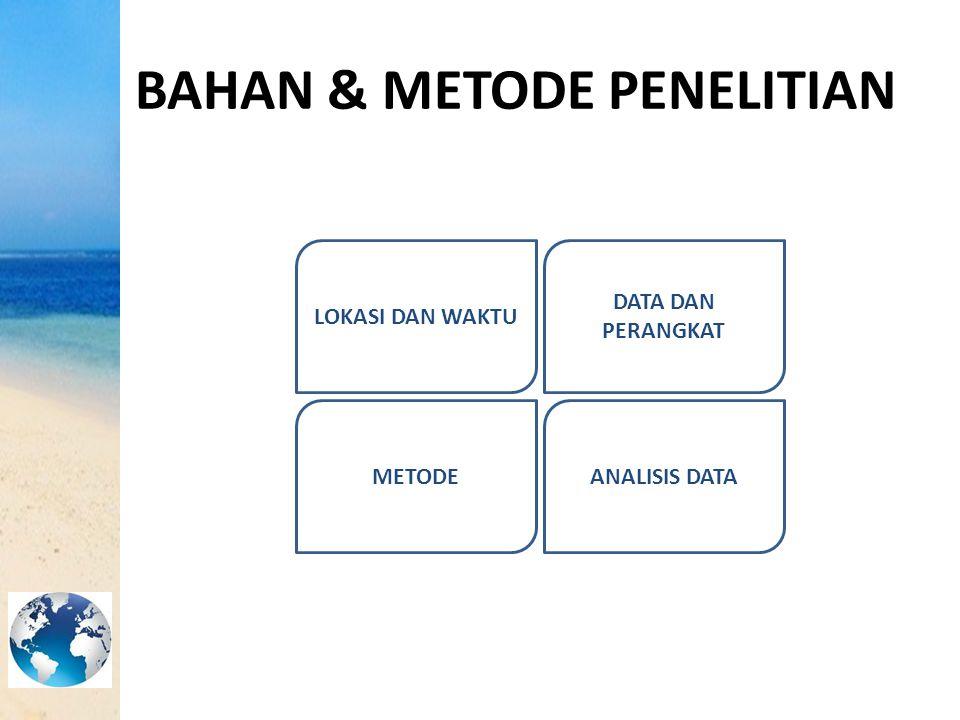 BAHAN & METODE PENELITIAN LOKASI DAN WAKTU ANALISIS DATAMETODE DATA DAN PERANGKAT