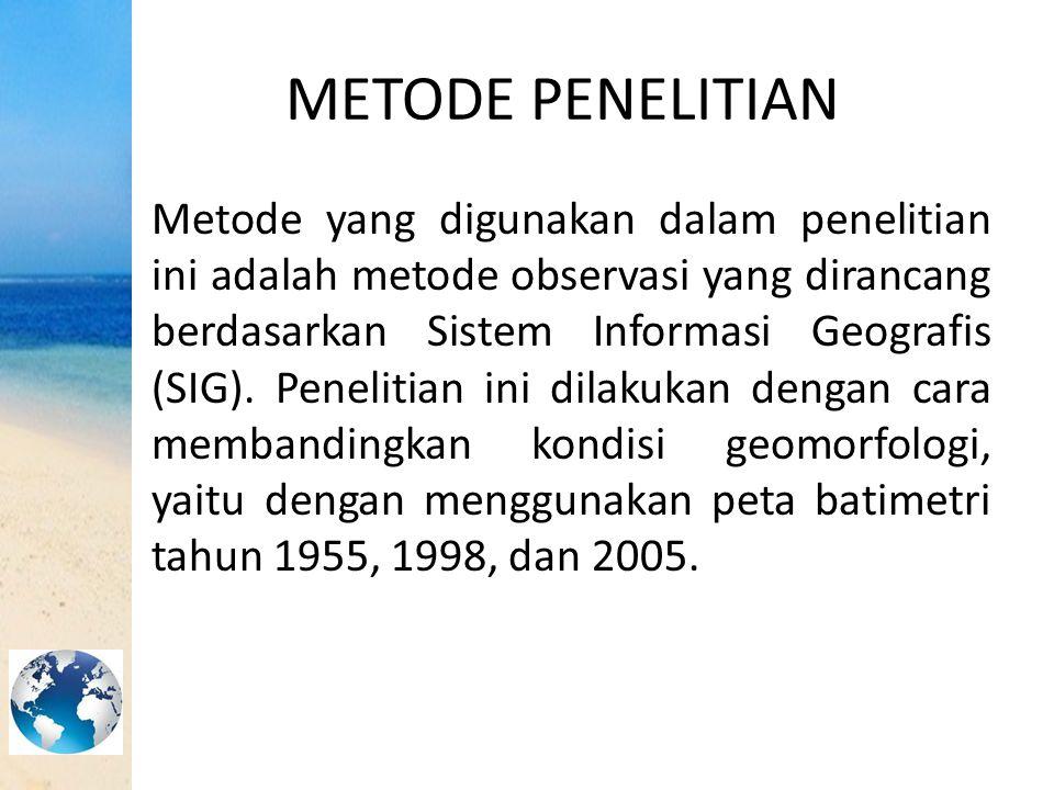 METODE PENELITIAN Metode yang digunakan dalam penelitian ini adalah metode observasi yang dirancang berdasarkan Sistem Informasi Geografis (SIG). Pene