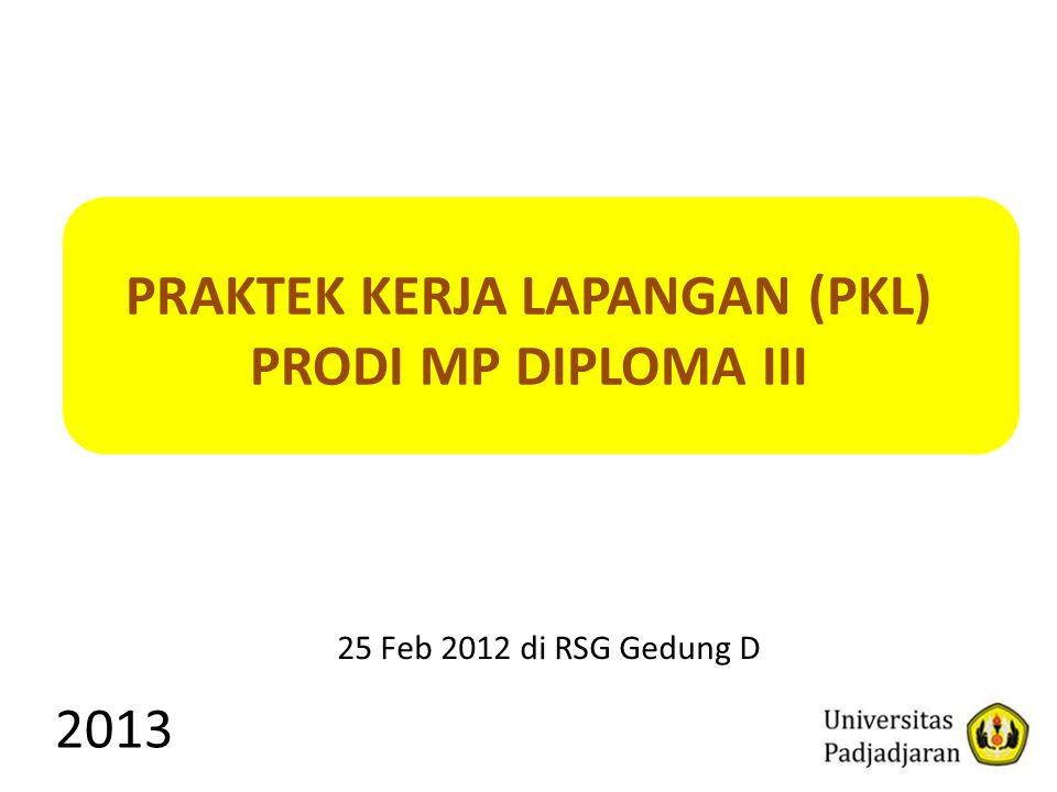 Budi Harsanto blogs.unpad.ac.id/budiharsanto 2013 PRAKTEK KERJA LAPANGAN (PKL) PRODI MP DIPLOMA III 25 Feb 2012 di RSG Gedung D