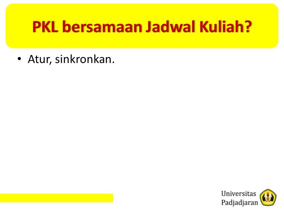 PKL bersamaan Jadwal Kuliah?PKL bersamaan Jadwal Kuliah? Atur, sinkronkan.