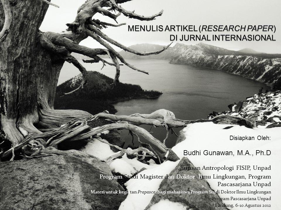 Disiapkan Oleh: Budhi Gunawan, M.A., Ph.D Jurusan Antropologi FISIP, Unpad Program Studi Magister dan Doktor Ilmu Lingkungan, Program Pascasarjana Unp