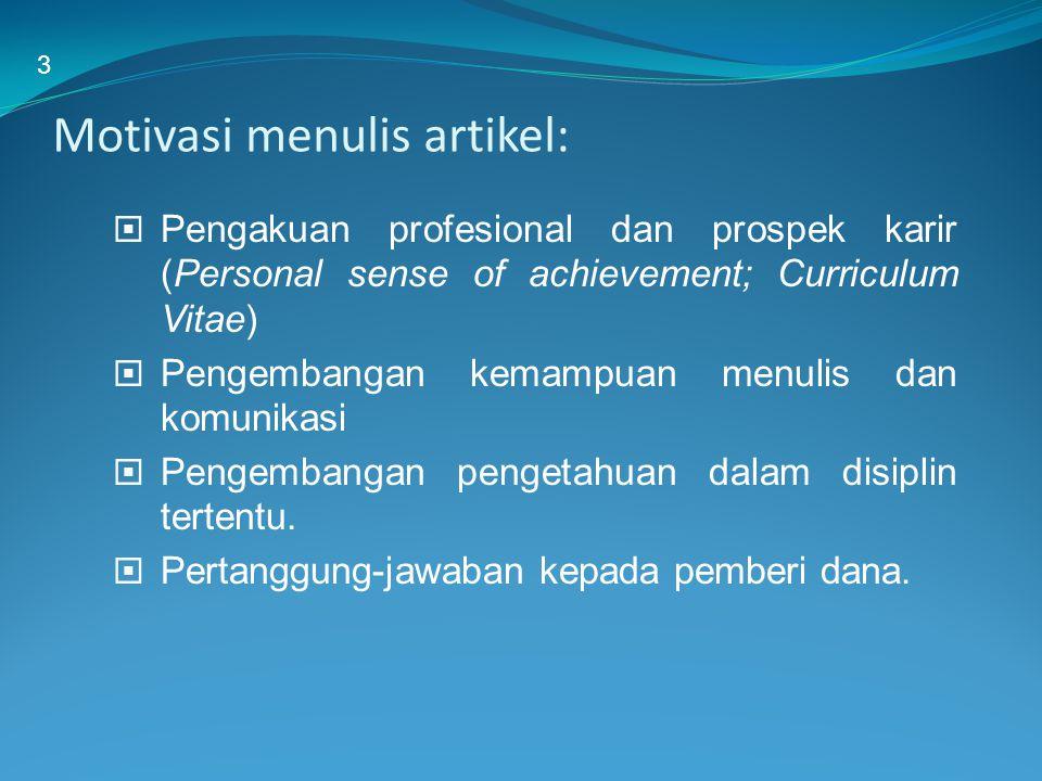 Motivasi menulis artikel:  Pengakuan profesional dan prospek karir (Personal sense of achievement; Curriculum Vitae)  Pengembangan kemampuan menulis