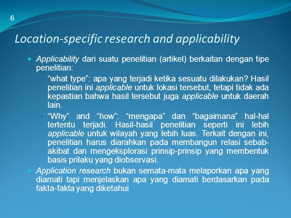 """Location-specific research and applicability Applicability dari suatu penelitian (artikel) berkaitan dengan tipe penelitian: """"what type"""": apa yang ter"""