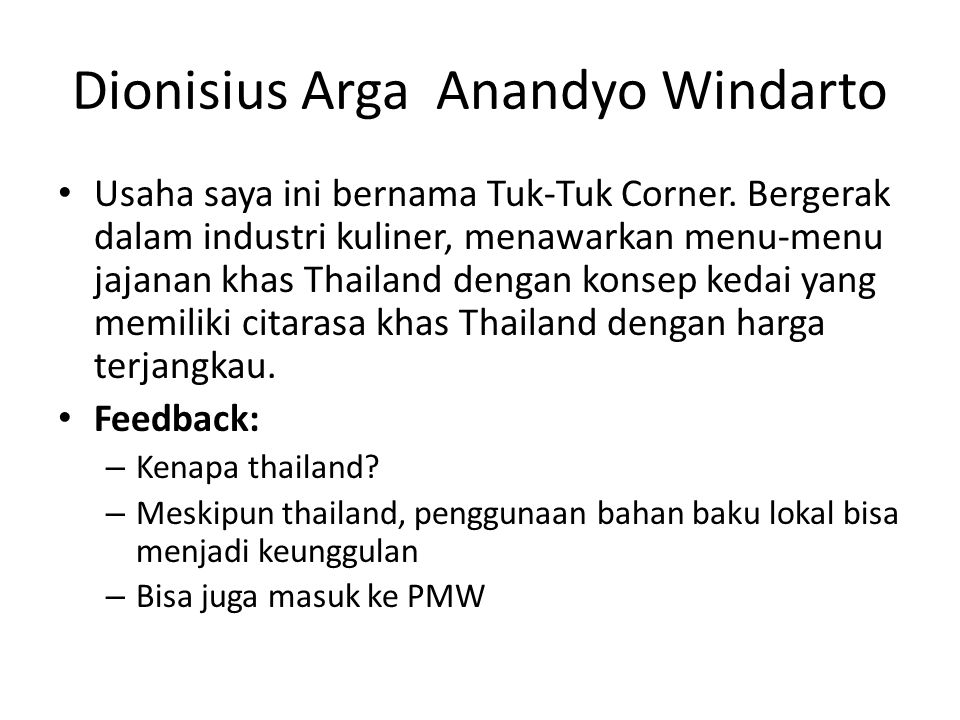 Dionisius Arga Anandyo Windarto Usaha saya ini bernama Tuk-Tuk Corner.