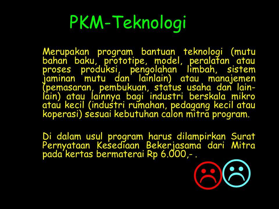 KARAKTERISTIK PKM PENELITIAN (PKMP) PKM Penelitian merupakan kreatifitas yang inovatif dalam menemukan hasil karya melalui penelitian pada bidang prof