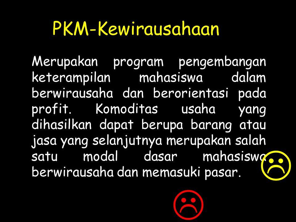 PKMP dapat menghasilkan teknologi baru PKMT: menciptakan suatu karya teknologi Pada PKMT tidak ada lagi penelitian karena teknologi sudah tersedia Bed