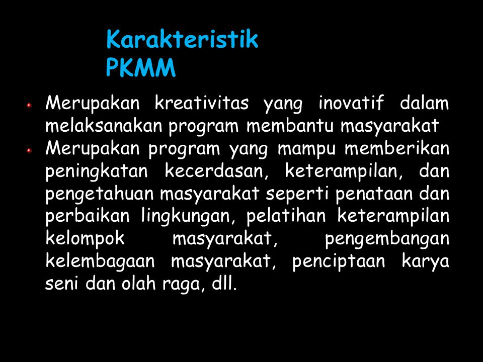 PKM-Pengabdian Merupakan program bantuan ilmu pengetahuan, teknologi dan seni dalam upaya peningkatan kinerja, membangun keterampilan usaha, penataan
