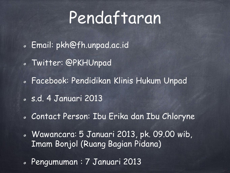 Pendaftaran Email: pkh@fh.unpad.ac.id Twitter: @PKHUnpad Facebook: Pendidikan Klinis Hukum Unpad s.d.