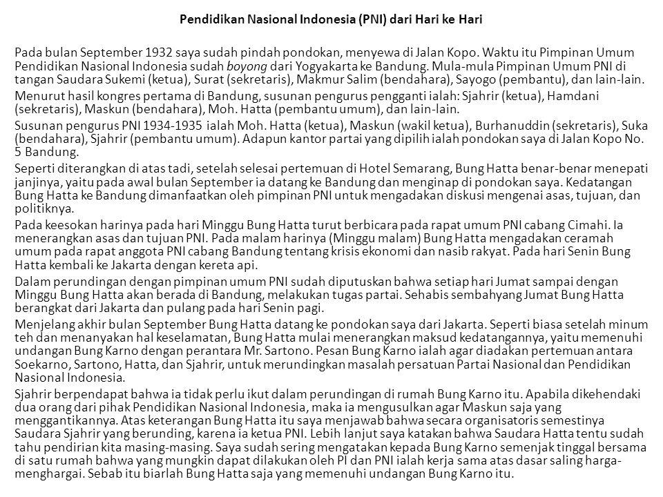 Pendidikan Nasional Indonesia (PNI) dari Hari ke Hari Pada bulan September 1932 saya sudah pindah pondokan, menyewa di Jalan Kopo.