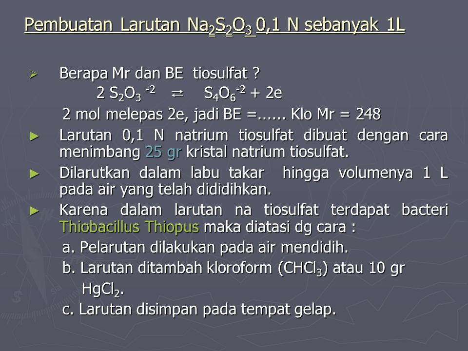 Pembuatan Larutan Na 2 S 2 O 3 0,1 N sebanyak 1L  Berapa Mr dan BE tiosulfat .