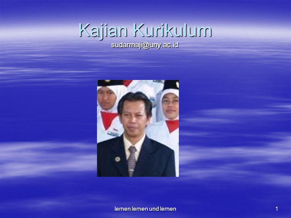 lernen lernen und lernen1 Kajian Kurikulum sudarmaji@uny.ac.id