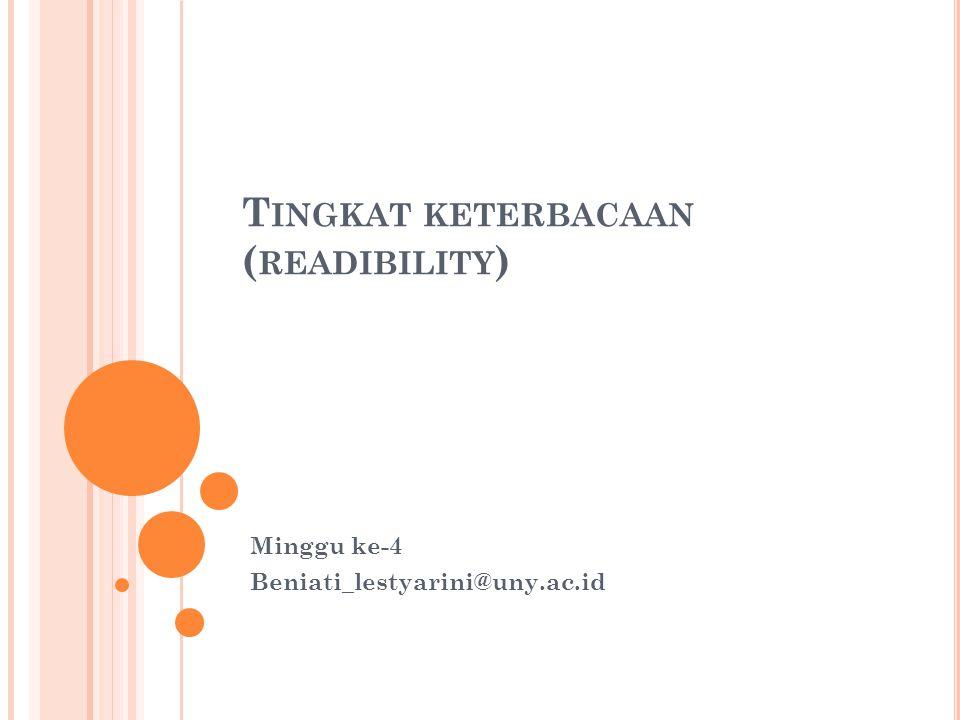 T INGKAT KETERBACAAN ( READIBILITY ) Minggu ke-4 Beniati_lestyarini@uny.ac.id